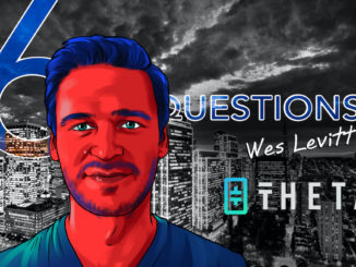 6 Questions for Wes Levitt of Theta Labs – Cointelegraph Magazine