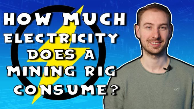 How Much Electricity Does A Cryptocurrency Mining Rig Consume? - Cryptocurrency For Beginners