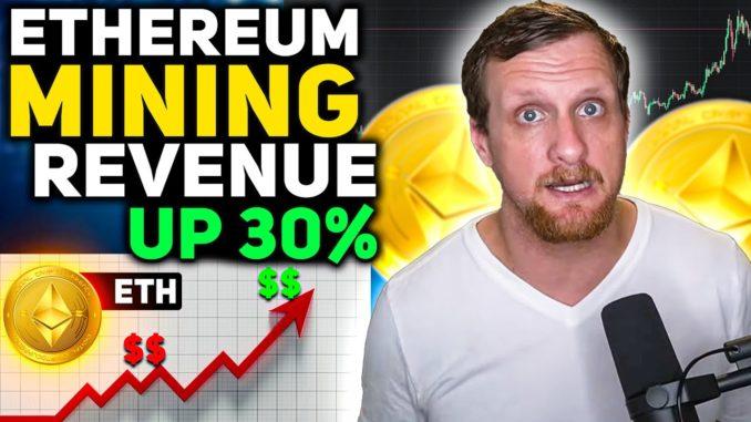 Ethereum Mining Revenue Up 30 Percent