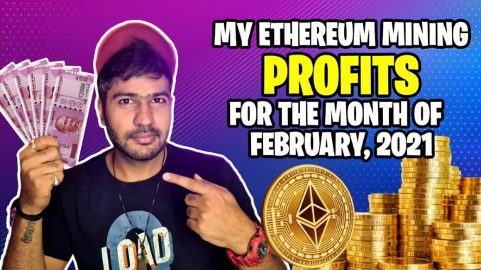 My ETHEREUM mining payouts and profits for the month of February| Electricity bill, total setup cost
